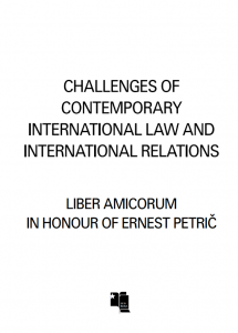 Challenges of contemporary international law and international relations – liber amicorum in honour of Ernest Petrič - naslovnica