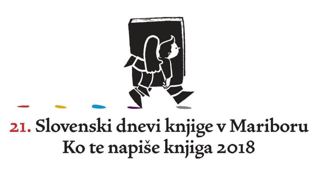 "21. literarni festival Slovenski dnevi knjige v Mariboru – ""Ko te napiše knjiga 2018"""